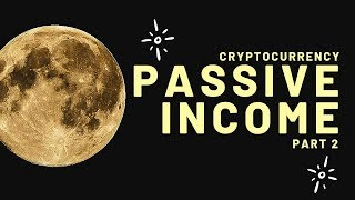 Passive Income with Crypto - Part 2