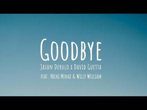 Jason Derulo X David Guetta - Goodbye (Lyrics) Feat. Nicki Minaj & Willy William