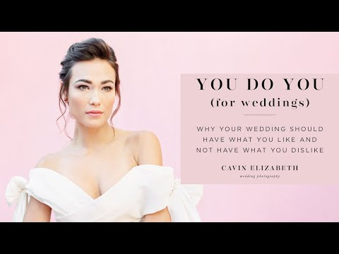 You Do You: Why You Should Plan Your Wedding The Way You Want