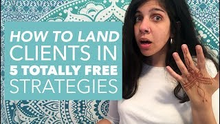 How to Land Clients in 5 FREE Strategies