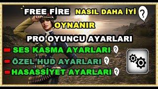 FREE FİRE AYARLARI MOBİL/HASSASİYET/ÖZEL HUD/SES KASMA/PRO OYUNCU AYARLARI 2019