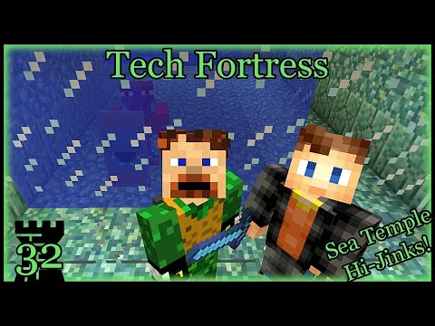 Tech Fortress 32- Sea Temple Hi-jinks!
