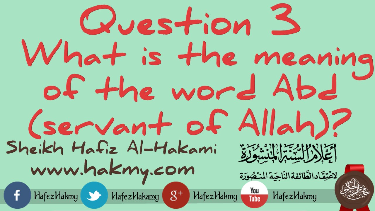 Q 3 What Is The Meaning Of Word Abd Servant Allah