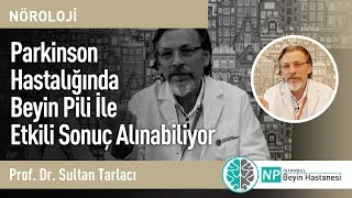 Parkinson Hastalığında Beyin Pili İle Etkili Sonuç Alınabiliyor- Nöroloji Uzmanı Sultan Tarlacı