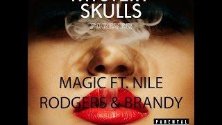 magic ft nile rodgers brandy mystery skulls lyrics