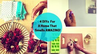 4 DIYs For A Home That Smells Amazing | Saloni Srivastava