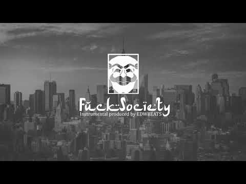 F*CK SOCIETY • Instrumental  Hip Hop / Base de RAP / BEAT DE USO LIBRE