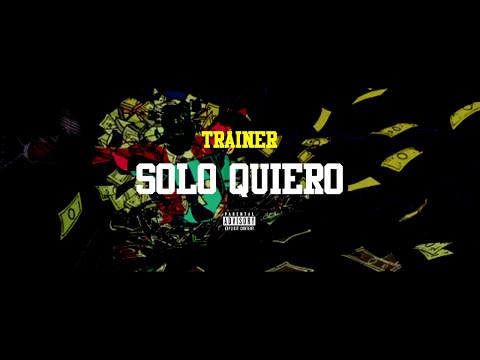 Trainer 🍍 - Solo quiero 🤑🤑