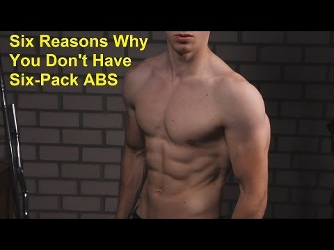 Six-Pack Abs: 6 Reasons Why You Fail To Get Them!