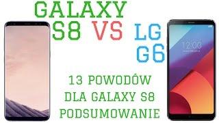 Samsung Galaxy S8 VS LG G6 (13 powodów dla S8)