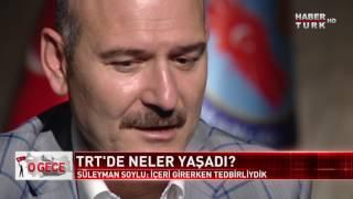 O Gece 13 Temmuz 2017 İçişleri Bakanı Süleyman Soylu