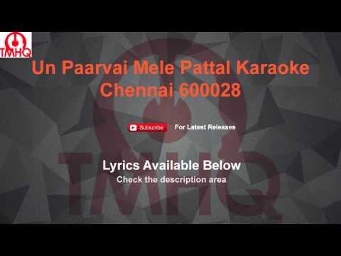 Un Paarvai Mele Pattal Chennai 600028 Karaoke with Lyrics