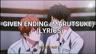 ENDING GIVEN  LYRICS (Marutsuke)