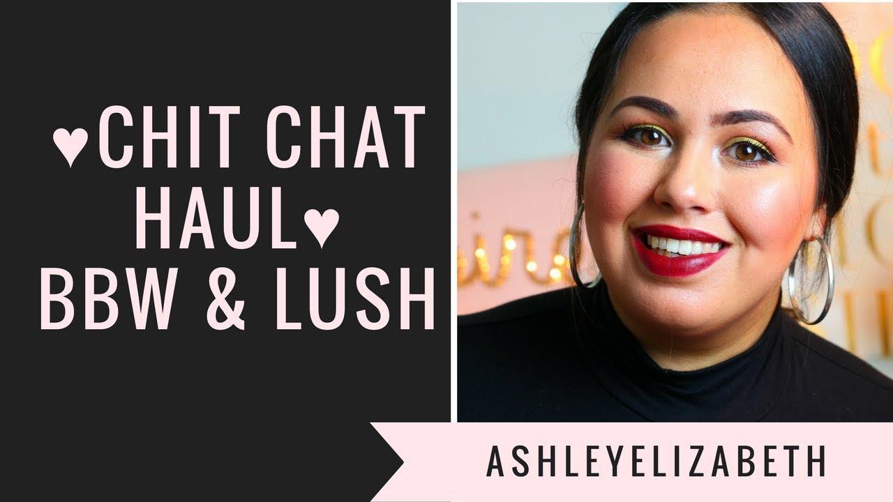 Bbw Chat chit chat haul | lush & bath & body works ♥