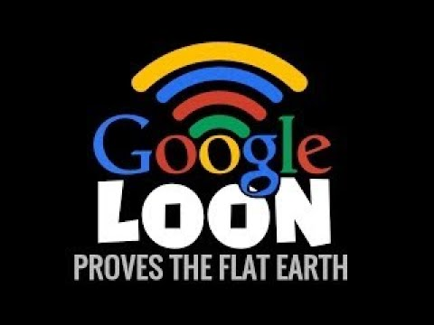 Google Project Loon Proves Flat Earth