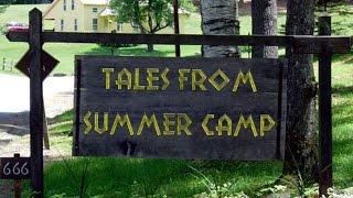 """Tales from Summer Camp"" Creepypasta"