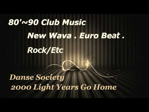 Danse Society -  2000 Light Years From Home