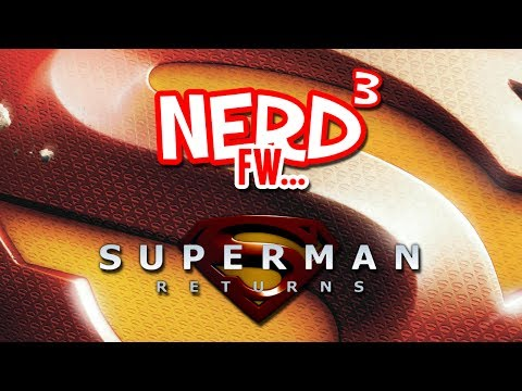Nerd³ FW -  Superman Returns