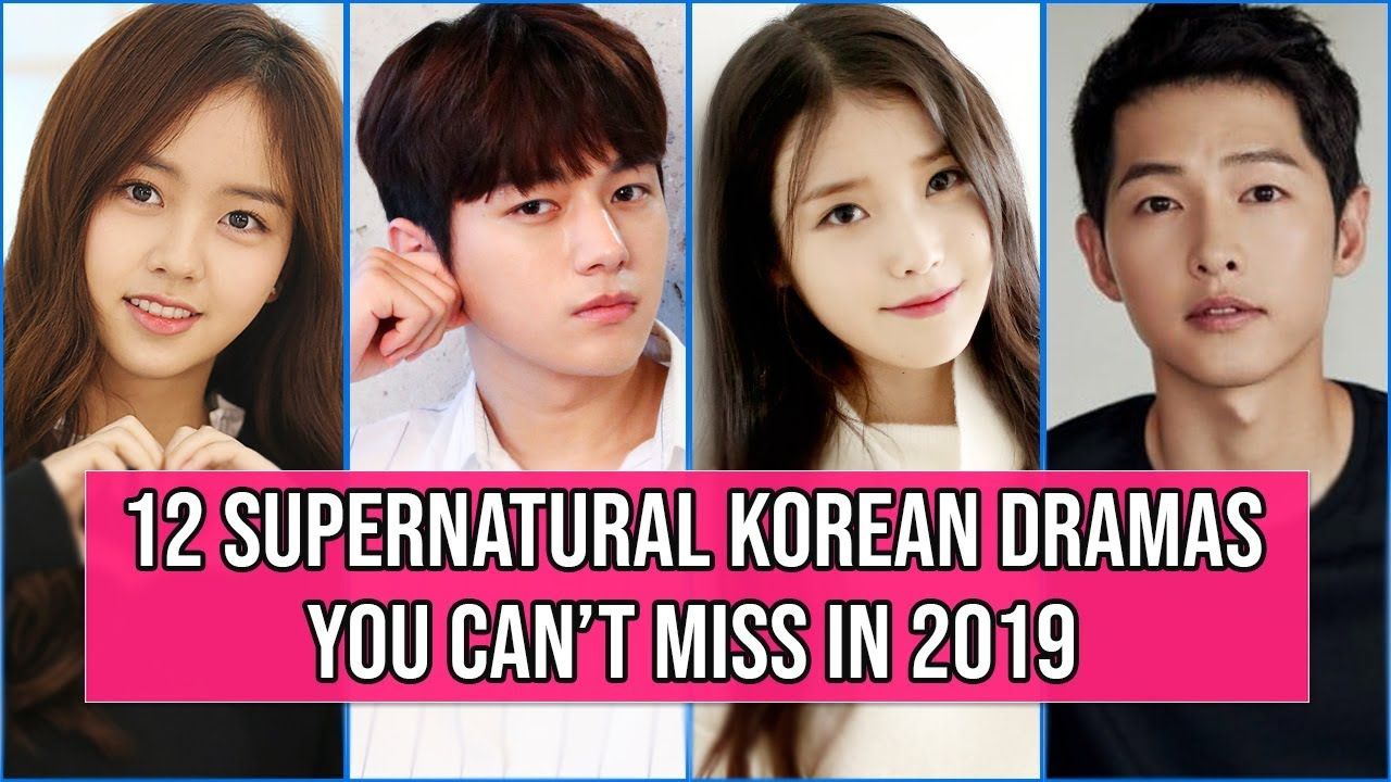 12 New Supernatural Korean Dramas 2019 You Can't Miss to Watch