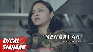 MENGALAH - DYCAL (OFFICIAL MUSIC VIDEO)