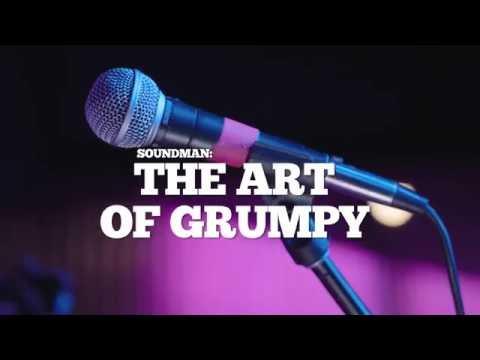 Soundman: The Art of The Grumpy