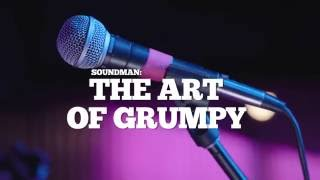 Soundman: The Art of The Grumpy