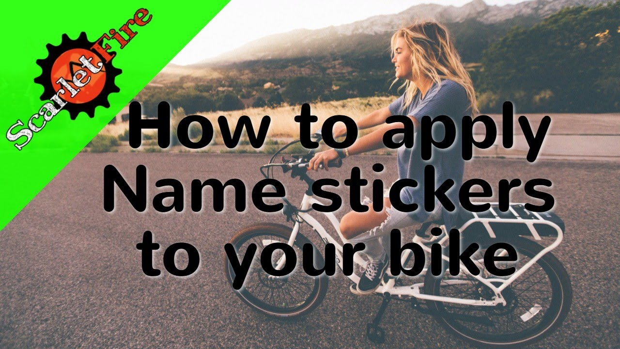 How to apply names stickers to your bike frame