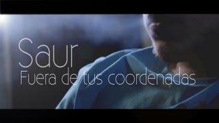 Saur - Fuera de tus coordenadas //CraneoMedia