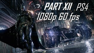 Batman: Arkham Knight [Gameplay Part 12] 1080p60 (Corpse/Campaign/Azrael/Firefly/Man Bat)
