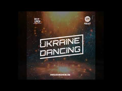 Ukraine Dancing - Podcast #129 (Mix By Lipich) [Kiss FM 14.05.2020]