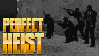 The Perfect Heist (Arma 3)(City Life RPG)