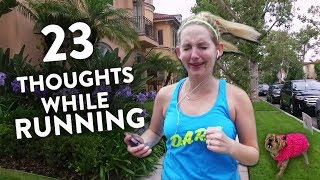 23 Thoughts You Have While Running