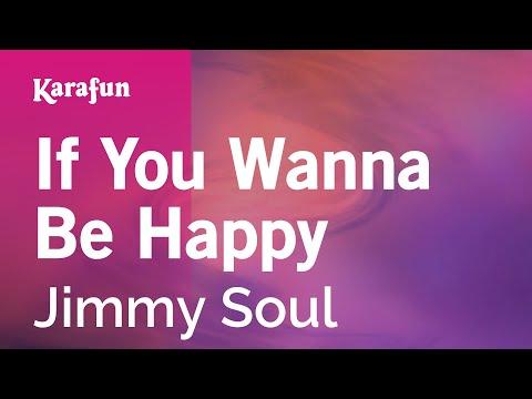Karaoke If You Wanna Be Happy - Jimmy Soul *