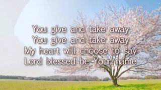 Blessed Be Your Name - Newsboys - Worship Video w/ Lyrics