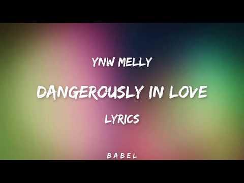 YNW Melly - Dangerously In Love (Lyrics)