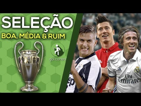 SELEÇÃO BOA, MÉDIA & RUIM DA CHAMPIONS LEAGUE