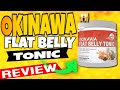 OKINAWA FLAT BELLY TONIC POWDER REVIEWS ➤Ingredients List, How to Use Customer Reviews, Side Effects