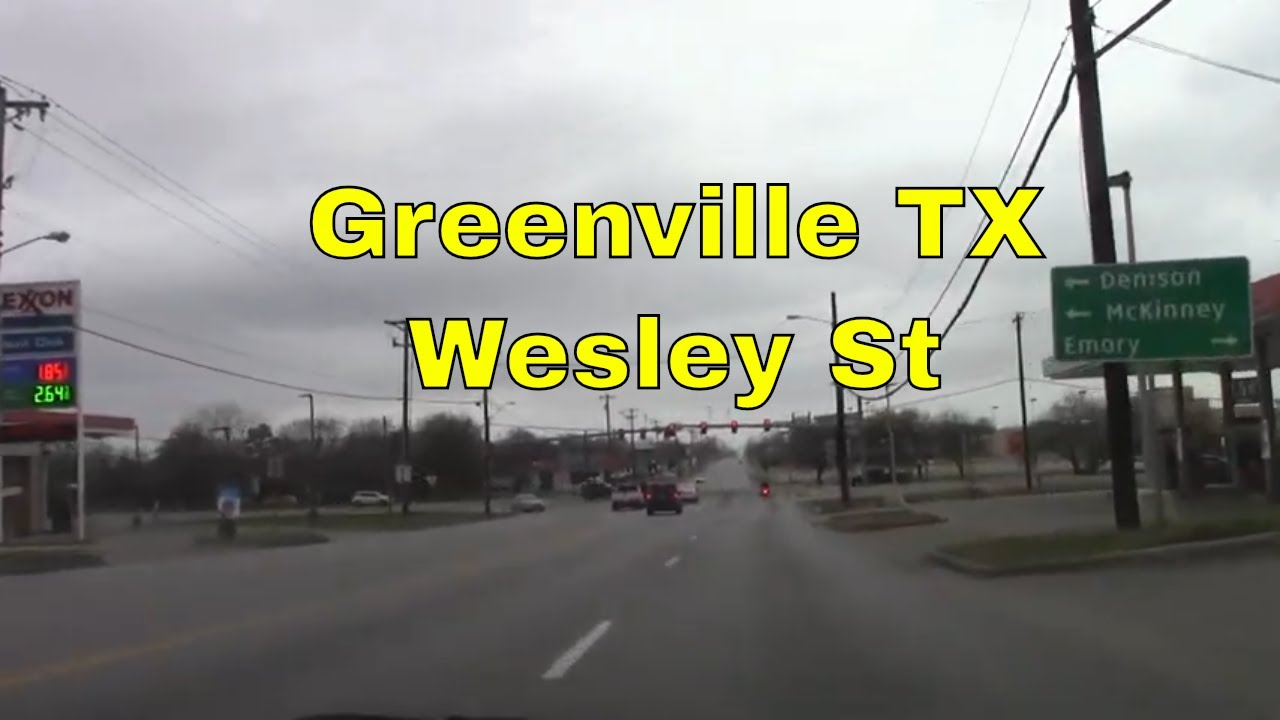 Greenville TX Wesley St Driving Tour Small Rural Country Towns Texas USA Jamesss Tdoay