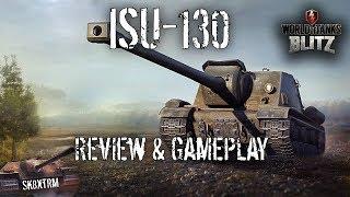 ISU-130 Review & Gameplay - Wot Blitz