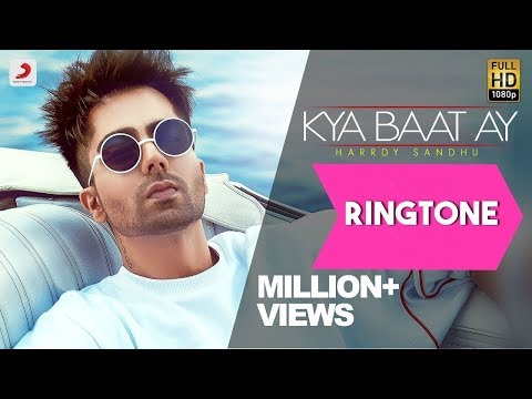 Kya baat Ay Ringtone Download 2018 | Harrdy sandhu Song Ringtone