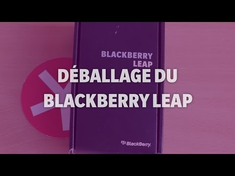 Déballage du BlackBerry Leap (unboxing) - Addicts à Blackberry 10