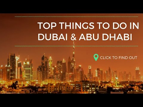 Things to do in Dubai and Abu Dhabi in 2017