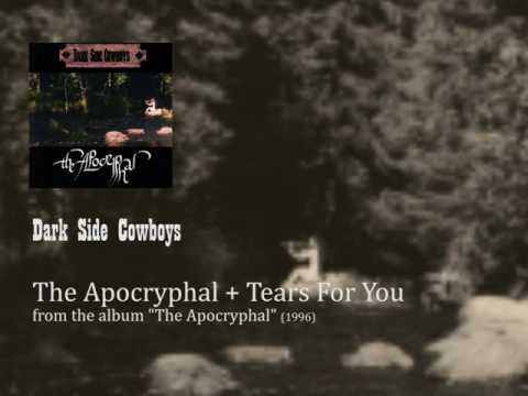Dark Side Cowboys - The Apocryphal + Tears For You