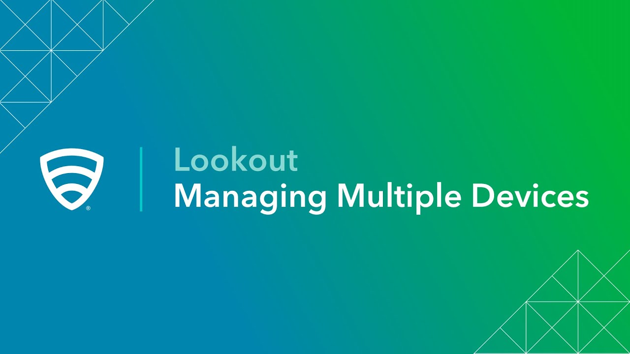 Lookout: Managing Multiple Devices