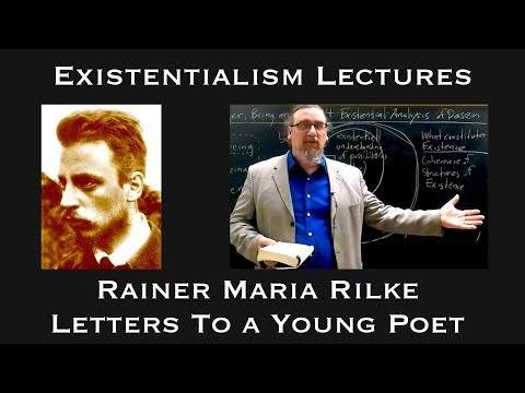 Existentialism: Rainer Maria Rilke, Letters to a Young Poet