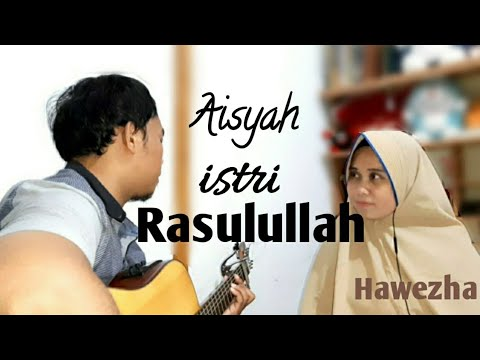 aisyah-istri-rasulullah-hawezha-cover