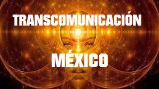 INTRODUCCIÓN TRANSCOMUNICACIÓN MÉXICO