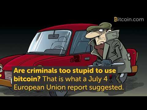 EU Report Implies Criminals Are Too Stupid To Use Bitcoin