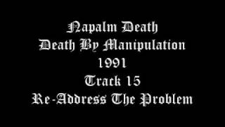 Napalm Death - Death By Manipulation 1991 Track 15 Re-Address The Problem