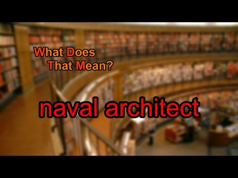 What does naval architect mean?